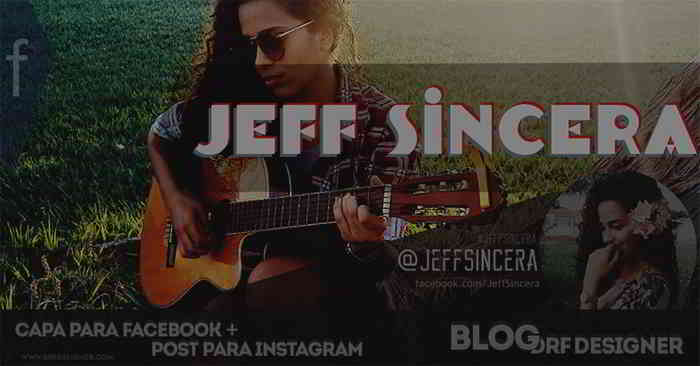 Destaque Capa Facebook e Arte Instagram Jeff Sincera por DRF Designer. facebook, instagram, rede social, arte, capa, arte instagram, capa facebook, arte para instagram, design instagram, design facebook, design instagram post, capa para facebook, flyer instagram, facebook capa, capa do face, networking, capas para facebook, linha do tempo, timeline, fotos, imagens, fanpage, sobradinho, sobradinho bahia, sobradinho ba, petrolina pe, petrolina