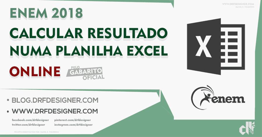 Destaque Resultado ENEM 2018 Online numa Planilha Excel Blog DRF Designer - Resultado ENEM, ENEM 2018, gabarito enem, resultado online, Planilha Excel, Microsoft Excel, enem excel, excel avançado